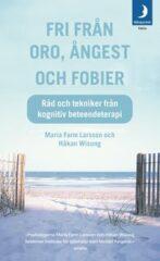 Fri från oro, ångest och fobier av Maria Farm